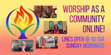 Worship as a community online! Sundays at 10:30a